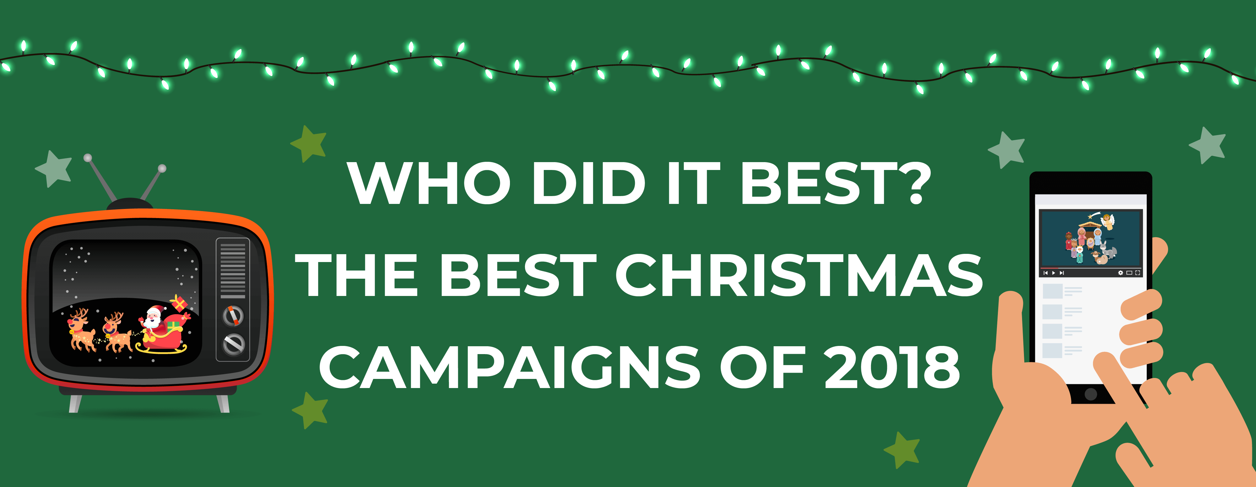 Who Did It Best The Best Christmas Marketing Campaigns Of 2018